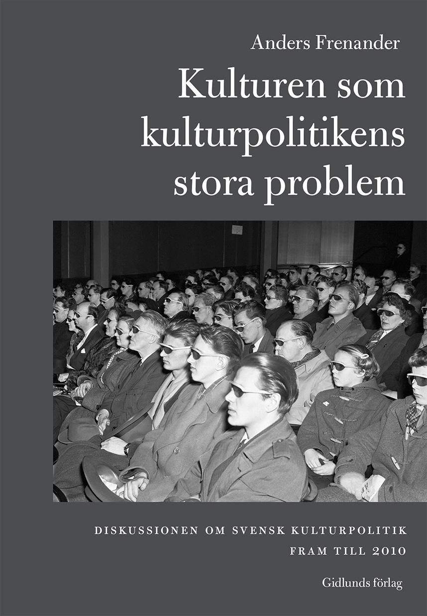 Omslag till Kulturen som kulturpolitikens stora problem